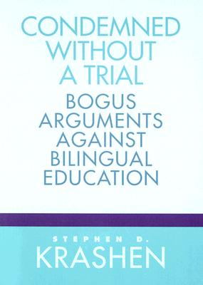 Condemned Without a Trial By Krashen, Stephen D.